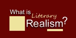 What is Literary Realism